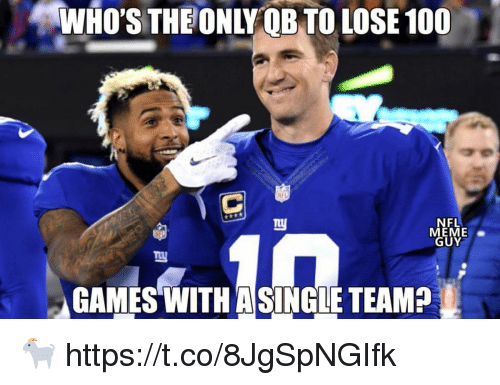 Meme Guy: WHO'S THEONLY B TO LOSE 100  NFL  NFL  MEME  GUY  GAMES WITH  SINGLE TEAM 🐐 https://t.co/8JgSpNGIfk