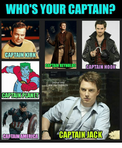 Captain Kirk, Doctor, and Memes: WHO'S YOUR CAPTAIN?  CAPTAIN KIRK  CAPTAIN REYNOLDS CAPTAIN HOOK  Doctor Who  and the TARDI.S  CAPTAINPLANE  APTAIN JACK  CAPTAINAMERICA