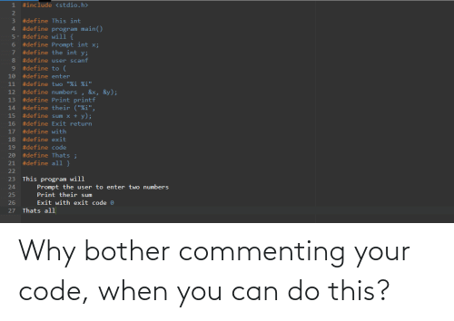 can: Why bother commenting your code, when you can do this?