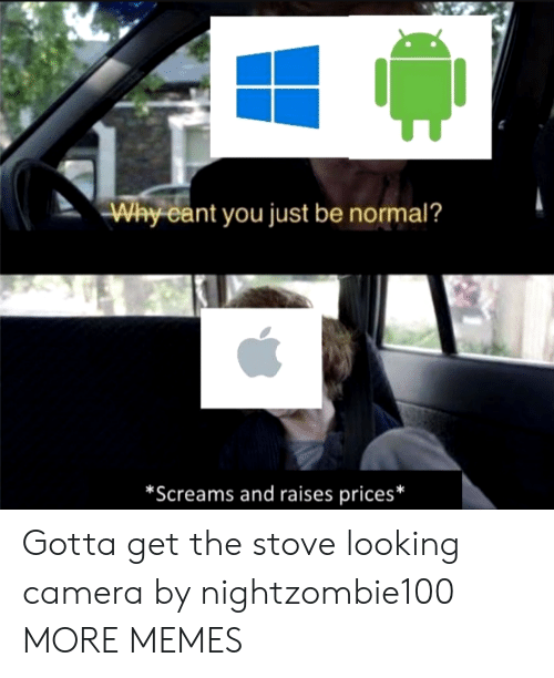 Dank, Memes, and Target: Why cant you just be normal?  *Screams and raises prices* Gotta get the stove looking camera by nightzombie100 MORE MEMES