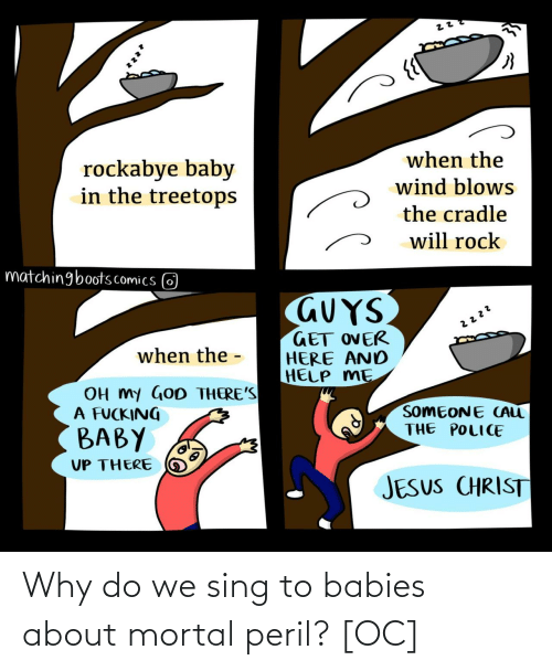 sing: Why do we sing to babies about mortal peril? [OC]