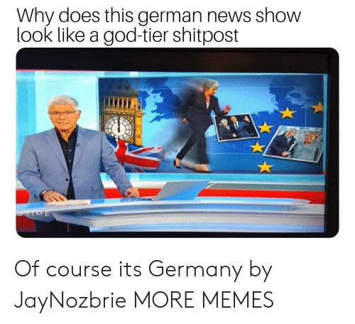 Dank, God, and Memes: Why does this german news show  look like a god-tier shitpost  TIME Of course its Germany by JayNozbrie MORE MEMES