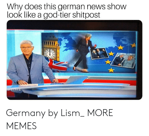 Shitpost: Why does this german news show  look like a god-tier shitpost  TIME Germany by Lism_ MORE MEMES