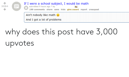 Upvotes: why does this post have 3,000 upvotes