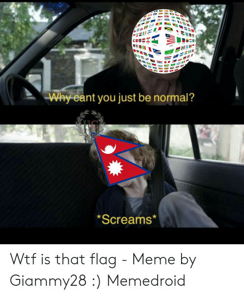 Windows Flag Meme: Why eant you just be normal?  I C  Screams* Wtf is that flag - Meme by Giammy28 :) Memedroid