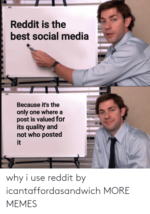 Why I: why i use reddit by icantaffordasandwich MORE MEMES