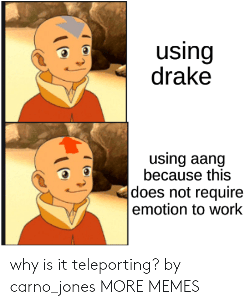 more: why is it teleporting? by carno_jones MORE MEMES