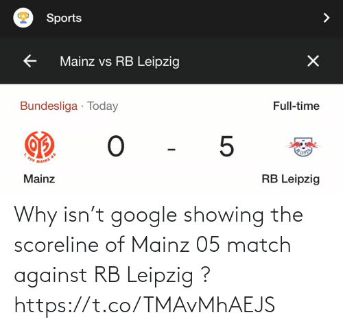 Match: Why isn't google showing the scoreline of Mainz 05 match against RB Leipzig ? https://t.co/TMAvMhAEJS