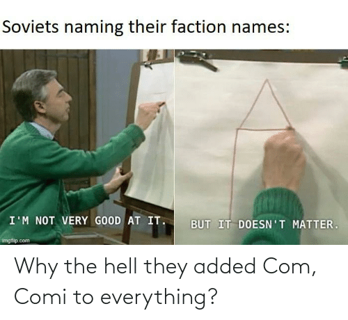 Why The Hell: Why the hell they added Com, Comi to everything?