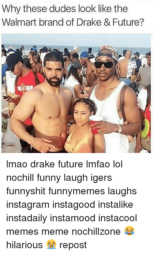 Walmarter: Why these dudes look like the  Walmart brand of Drake & Future? lmao drake future lmfao lol nochill funny laugh igers funnyshit funnymemes laughs instagram instagood instalike instadaily instamood instacool memes meme nochillzone 😂 hilarious 😭 repost