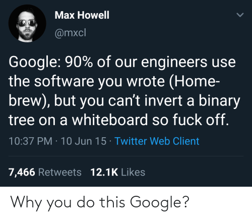 Google: Why you do this Google?