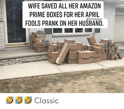 April Fools: WIFE SAVED ALL HER AMAZON  PRIME BOXES FOR HER APRIL  FOOLS PRANK ON HER HUSBAND. 🤣🤣🤣 Classic
