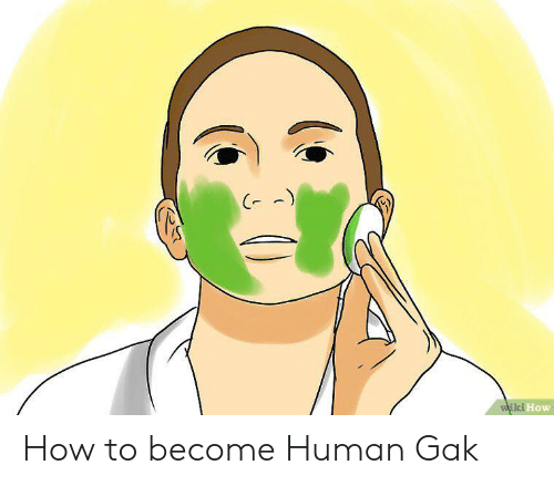 gak: wiki How How to become Human Gak