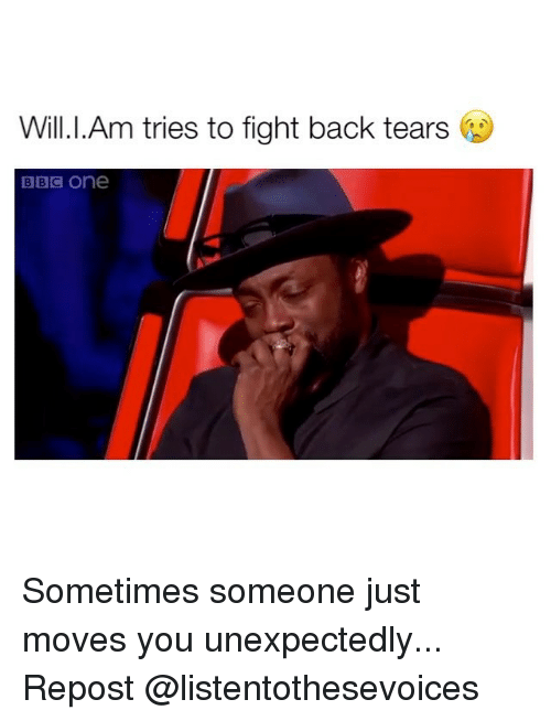 Unexpectancy: Will.I.Am tries to fight back tears  BBC One Sometimes someone just moves you unexpectedly... Repost @listentothesevoices