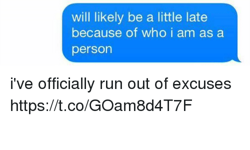 Run, Girl Memes, and Who: will likely be a little late  because of who i am as a  person i've officially run out of excuses https://t.co/GOam8d4T7F