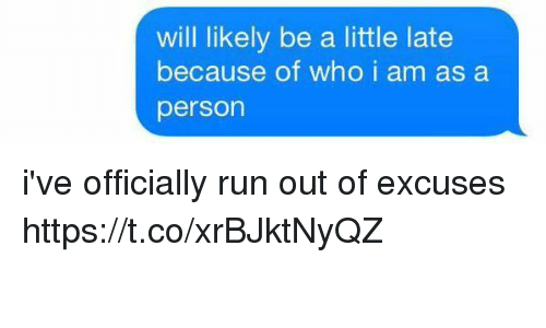 Run, Girl Memes, and Who: will likely be a little late  because of who i am as a  person i've officially run out of excuses https://t.co/xrBJktNyQZ