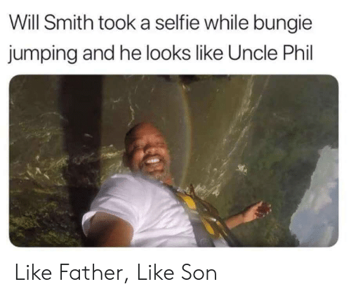 Will Smith: Will Smith took a selfie while bungie  jumping and he looks like Uncle Phil Like Father, Like Son
