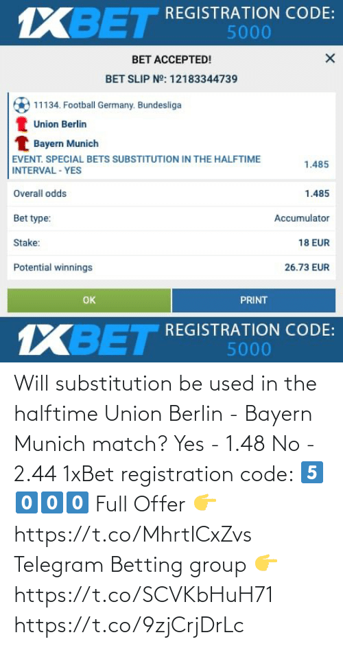 Match: Will substitution be used in the halftime Union Berlin - Bayern Munich match?  Yes - 1.48  No - 2.44  1xBet registration code: 5️⃣0️⃣0️⃣0️⃣  Full Offer 👉 https://t.co/MhrtICxZvs  Telegram Betting group 👉 https://t.co/SCVKbHuH71 https://t.co/9zjCrjDrLc