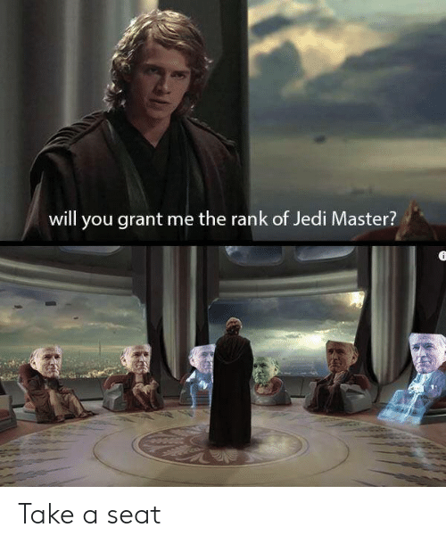 Jedi, Star Wars, and Will: will you grant me the rank of Jedi Master? Take a seat