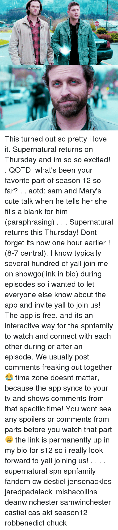 Memes, join.me, and Blank: @winchestrs  HERIFF This turned out so pretty i love it. Supernatural returns on Thursday and im so so excited! . QOTD: what's been your favorite part of season 12 so far? . . aotd: sam and Mary's cute talk when he tells her she fills a blank for him (paraphrasing) . . . Supernatural returns this Thursday! Dont forget its now one hour earlier ! (8-7 central). I know typically several hundred of yall join me on showgo(link in bio) during episodes so i wanted to let everyone else know about the app and invite yall to join us! The app is free, and its an interactive way for the spnfamily to watch and connect with each other during or after an episode. We usually post comments freaking out together 😂 time zone doesnt matter, because the app syncs to your tv and shows comments from that specific time! You wont see any spoilers or comments from parts before you watch that part 😁 the link is permanently up in my bio for s12 so i really look forward to yall joining us! . . . . supernatural spn spnfamily fandom cw destiel jensenackles jaredpadalecki mishacollins deanwinchester samwinchester castiel cas akf season12 robbenedict chuck