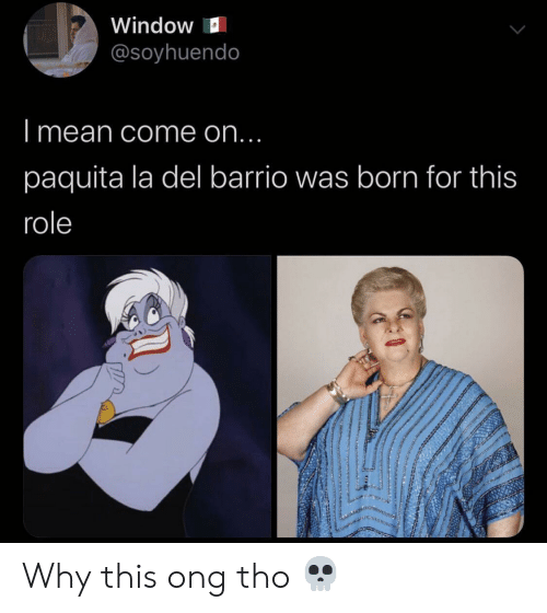 Mean, Why, and Window: Window  @soyhuendo  I mean come on...  paquita la del barrio was born for this  role Why this ong tho 💀