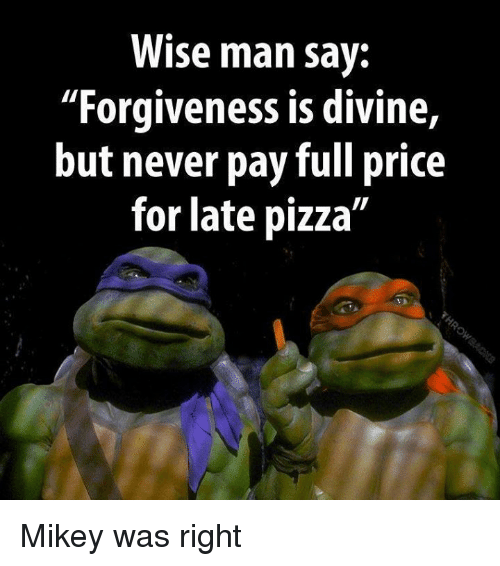 Forgiveness Is Divine Quote: 25+ Best Memes About Forgiveness Is Divine But Never Pay
