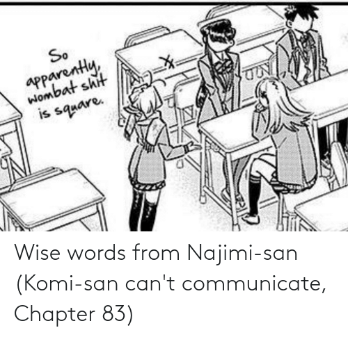 Communicate: Wise words from Najimi-san (Komi-san can't communicate, Chapter 83)