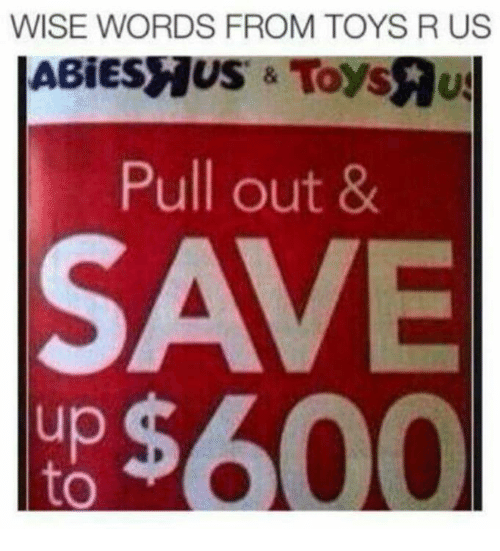 Toys R Us, Toys, and Pull Out: WISE WORDS FROM TOYS R US  ABIESHUS  Toys  Pull out &  pp$600)