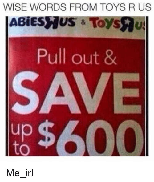 Toys R Us, Toys, and Pull Out: WISE WORDS FROM TOYS R US  ABİESMUS & Toys  Pull out 8  SAVE  up  to