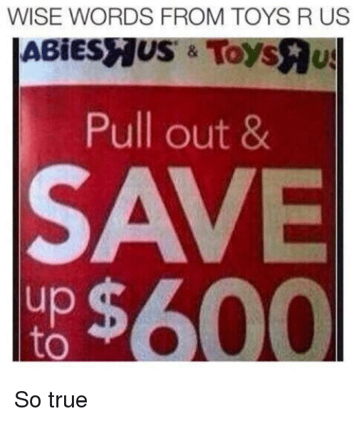 Funny, Toys R Us, and True: WISE WORDS FROM TOYS R US  ABİESMUS & Toys  Pull out 8  SAVE  up  to