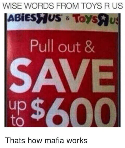 Reddit, Toys R Us, and Toys: WISE WORDS FROM TOYS R US  ABİESS US & Toys qu  Pull out 8  SAVE  up  to Thats how mafia works