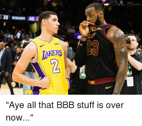 """bbb: wish  LAKERS  2  ANS """"Aye all that BBB stuff is over now..."""""""