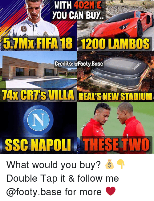 ssc: WITH 402ME  YOU CAN BUY  5.1MX FIFA 18 120O LAMBOS  Credits: @Footy Base  74x CRTS VILLA REAI'S NEW STADIUM  SSC NAPOLI THESE TWO What would you buy? 💰👇 Double Tap it & follow me @footy.base for more ❤️