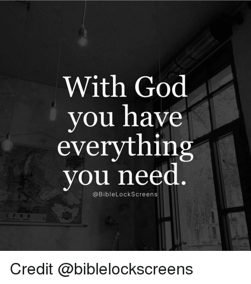 lockscreen: With God  you have  everything  you need  (a Bible LockScreen s Credit @biblelockscreens