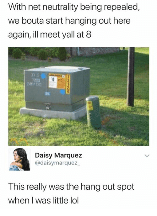 Marquez: With net neutrality being repealed,  we bouta start hanging out here  again, ill meet yall at 8  Daisy Marquez  @daisymarquez  This really was the hang out spot  when I was little lol