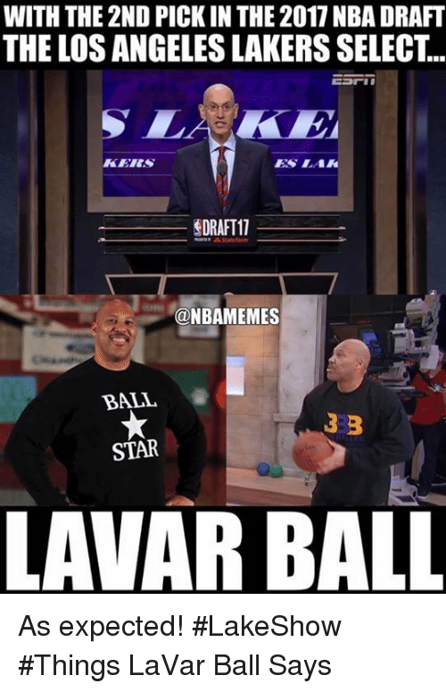 Statefarm: WITH THE 2ND PICK IN THE 2017NBA DRAFT  THE LOS ANGELES LAKERSSELECT..  EDRAFT11  A statefarm  @NBAMEMES  BALL  333  STAR  LAMAR BALL As expected! #LakeShow #Things LaVar Ball Says