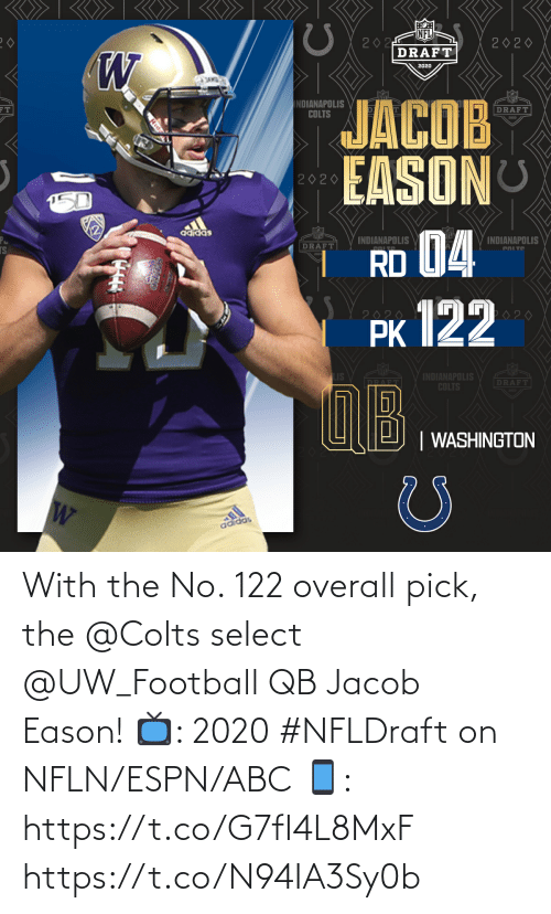 Select: With the No. 122 overall pick, the @Colts select @UW_Football QB Jacob Eason!  📺: 2020 #NFLDraft on NFLN/ESPN/ABC 📱: https://t.co/G7fI4L8MxF https://t.co/N94IA3Sy0b