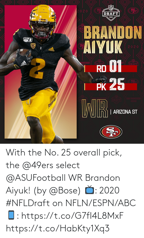 Select: With the No. 25 overall pick, the @49ers select @ASUFootball WR Brandon Aiyuk! (by @Bose)  📺: 2020 #NFLDraft on NFLN/ESPN/ABC 📱: https://t.co/G7fI4L8MxF https://t.co/HabKty1Xq3