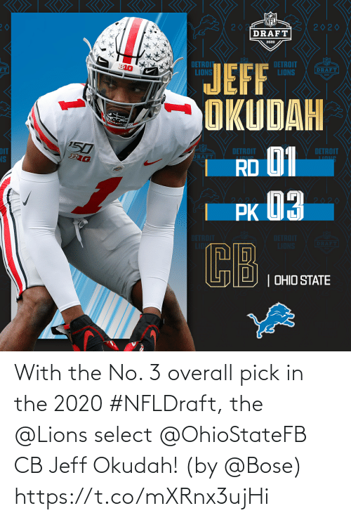 Lions: With the No. 3 overall pick in the 2020 #NFLDraft, the @Lions select @OhioStateFB CB Jeff Okudah!  (by @Bose) https://t.co/mXRnx3ujHi