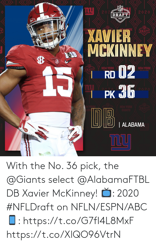 Giants: With the No. 36 pick, the @Giants select @AlabamaFTBL DB Xavier McKinney!  📺: 2020 #NFLDraft on NFLN/ESPN/ABC 📱: https://t.co/G7fI4L8MxF https://t.co/XlQO96VtrN