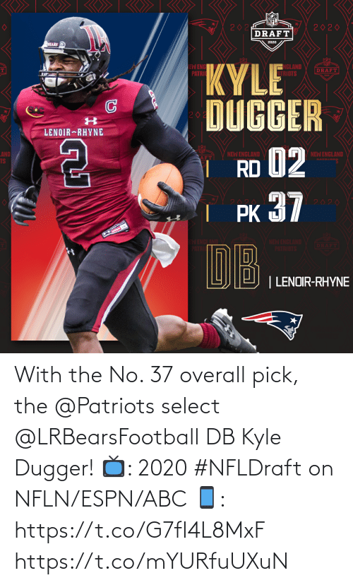 Select: With the No. 37 overall pick, the @Patriots select @LRBearsFootball DB Kyle Dugger!   📺: 2020 #NFLDraft on NFLN/ESPN/ABC 📱: https://t.co/G7fI4L8MxF https://t.co/mYURfuUXuN