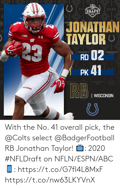 Select: With the No. 41 overall pick, the @Colts select @BadgerFootball RB Jonathan Taylor!  📺: 2020 #NFLDraft on NFLN/ESPN/ABC 📱: https://t.co/G7fI4L8MxF https://t.co/nw63LKYVnX