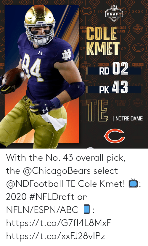 Select: With the No. 43 overall pick, the @ChicagoBears select @NDFootball TE Cole Kmet!  📺: 2020 #NFLDraft on NFLN/ESPN/ABC 📱: https://t.co/G7fI4L8MxF https://t.co/xxFJ28vIPz