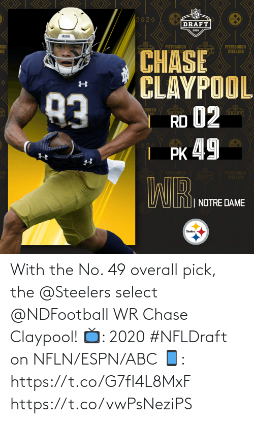 Select: With the No. 49 overall pick, the @Steelers select @NDFootball WR Chase Claypool!  📺: 2020 #NFLDraft on NFLN/ESPN/ABC 📱: https://t.co/G7fI4L8MxF https://t.co/vwPsNeziPS