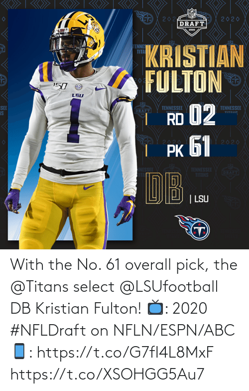Pick: With the No. 61 overall pick, the @Titans select @LSUfootball DB Kristian Fulton!  📺: 2020 #NFLDraft on NFLN/ESPN/ABC 📱: https://t.co/G7fI4L8MxF https://t.co/XSOHGG5Au7