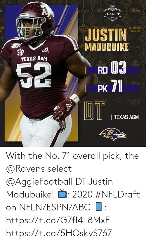 Select: With the No. 71 overall pick, the @Ravens select @AggieFootball DT Justin Madubuike!  📺: 2020 #NFLDraft on NFLN/ESPN/ABC 📱: https://t.co/G7fI4L8MxF https://t.co/5HOskvS767