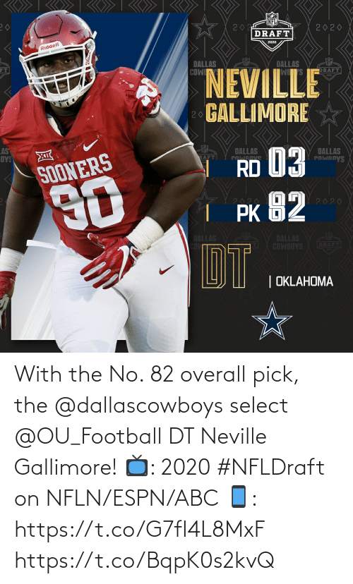Dallascowboys: With the No. 82 overall pick, the @dallascowboys select @OU_Football DT Neville Gallimore!  📺: 2020 #NFLDraft on NFLN/ESPN/ABC 📱: https://t.co/G7fI4L8MxF https://t.co/BqpK0s2kvQ