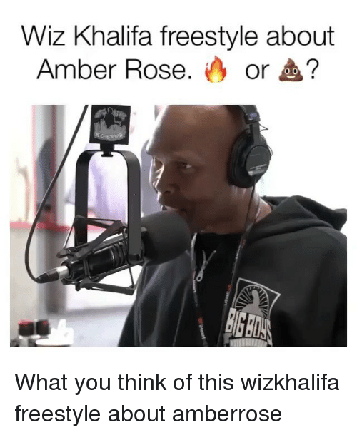 Amber Rose: Wiz Khalifa freestyle about  Amber Rose. ( or ? What you think of this wizkhalifa freestyle about amberrose