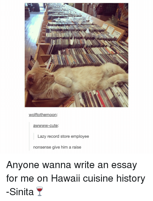 Lazy, Tumblr, and Hawaii: wolftothee moon:  awwww-cute  Lazy record store employee  nonsense give him a raise Anyone wanna write an essay for me on Hawaii cuisine history -Sinita🍷