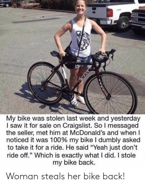 woman: Woman steals her bike back!